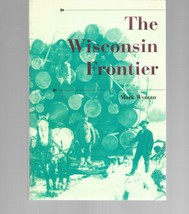 The Wisconsin Frontier by Mark Wyman Paperback 2011 History - $14.54
