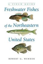Freshwater Fishes of the Northeastern United States: A Field Guide (New ... - $43.34