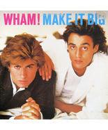 Wham Make it Big    12 Inch  Vinyl A Classic - $33.99