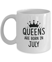 Queens are born in July Mug - Best Birthdays gifts for Women Girls Mom Wife - $13.95