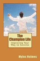 The Champion Life: Improving Your Way to Success (Paperback) - $8.99