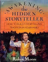 Awakening the Hidden Storyteller: How To Build a Storytelling Tradition in Your  image 2