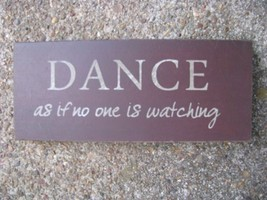 Wood Block  31434D -Dance as if no one is watching  - $3.95