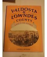 VALDOSTA & LOWNDES COUNTY (GA) - A Ray in the Sunbelt by Louis E. Schmie... - $43.20