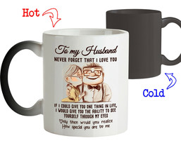 Magic Mug Romantic Quote Love Gift For Husband Never Forget That I Love You - $18.95+