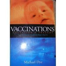 Vaccinations: Deception & Tragedy Michael Dye - $28.50