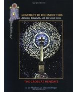 A Monument to the End of Time: Alchemy, Fulcanelli and the Great Cross W... - $242.55