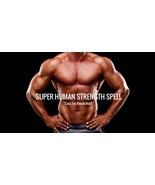 SUPER HUMAN STRENGTH VOODOO CAST - Beyond Normal Strength Magick - $45.99