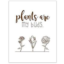 Plants Are My Buds Home Decor Wall Art - $12.38