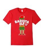 New Shirts - BARISTA ELF Coffee Espresso Cappuccino Java Server T Shirt Men - $19.95+