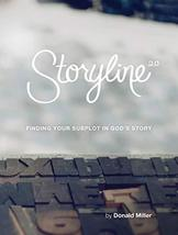 Storyline Finding Your Subplot in God's Story [Paperback] Donald Miller - $18.25
