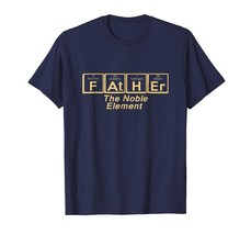 Dad Shirts -  Father The Noble Element Shirt Men - $19.95+