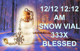 Haunted VIAL 12/12 12:12 AM BLESSED SNOW THAT FELL PURIFY CLEANSE 333X MAGICK - $22.39