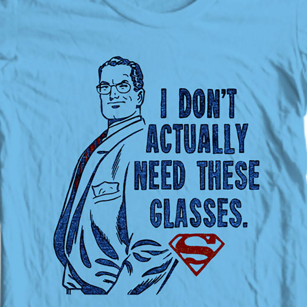 Clark Kent I Dont need Glasses T-shirt Classic Superman DC comics tee SM2136