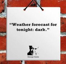 George CarlinQuote Ceramic Wall Hanging TILE Plaque Home Decor Gift Sign - $15.97