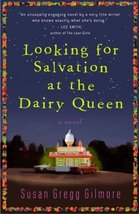 Looking for Salvation at the Dairy Queen: A Novel [Paperback] Gregg Gilmore, Sus image 1