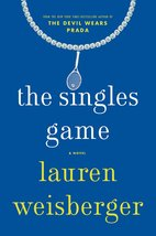 The Singles Game [Hardcover] [Jul 12, 2016] Weisberger, Lauren - $5.23