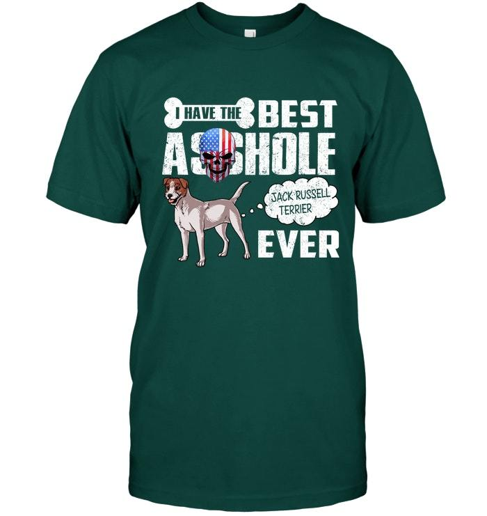 I have the best asshole Jack Russell Terrier ever t shirt
