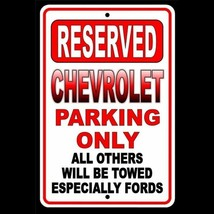 Chevrolet Parking Only  All Others Will Be Towed Especially Fords Metal Sign SC6 - $9.40