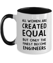 Funny Engineer Two Tone Mug, All Women Are Created Equal, Best Gift For  - $16.95