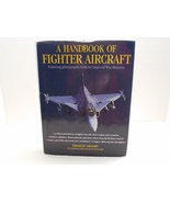 A Handbook of Fighter Aircraft 2002 by Francis Crosby, War Museum Photog... - $4.80