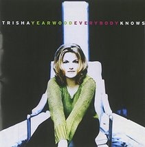 TRISHA YEARWOOD Everybody Knows by Trisha Yearwood (1996-08-27) [Audio CD] - $19.95