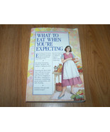 What To Eat When You're Expecting Pregnancy Book Eisenberg Murkoff Hatha... - $10.00