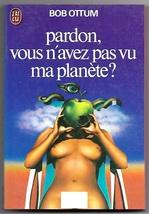Everybody Off the Planet (Vous N'Avez Pas Vu Ma Planete?) Bob Ottum Fren... - $6.95