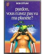 Everybody Off the Planet (Vous N'Avez Pas Vu Ma Planete?) Bob Ottum Fren... - $6.50