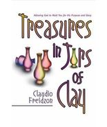 Treasure In Jars Of Clay Allowing God to Mold You by Claudio Freidzon - $12.95