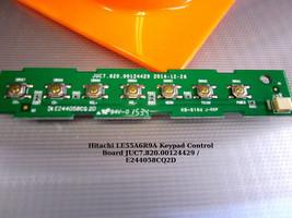 Hitachi LE55A6R9A Keypad Control Board JUC7.820.00124429 / E244058CQ2D - $11.30