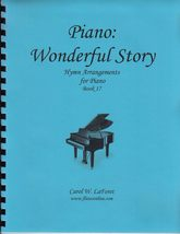 Piano: Wonderful Story, Hymn Arrangements - Book 17 - $9.99
