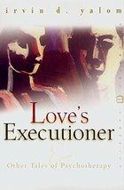 Love's Executioner (Perennial Classics) Irvin D. Yalom - $1.83