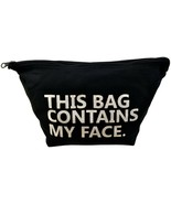 This Bag Contains My Face  Bag Travel Kit Cosmetic Makeup Case Black/White - $16.95