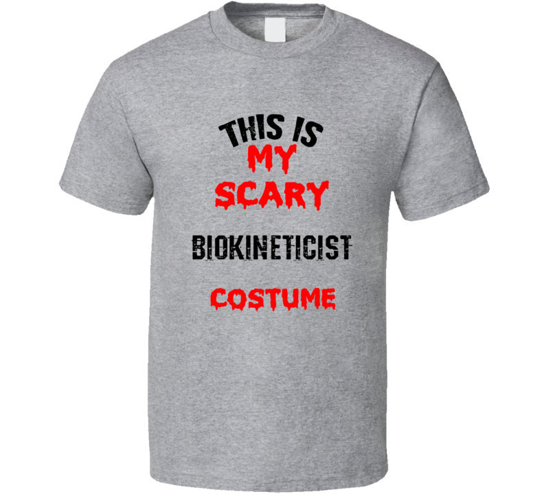 Primary image for This Is My Scary Biokineticist Costume Funny Occupation Halloween T Shirt