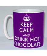 Keep Calm And Drink Hot Chocolate Mug Can Personalise Cocoa Chocoholic G... - $11.64