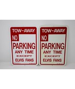 Elvis Fans Novelty Signs ~ Tow Away No Parking Except Elvis Fans - $12.34