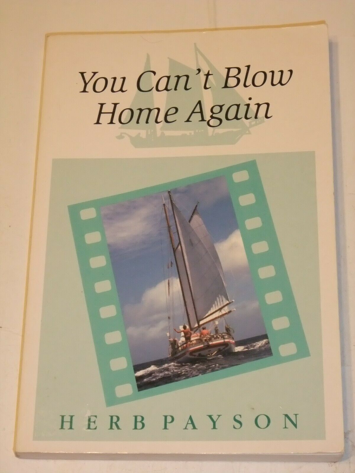 Primary image for YOU CAN'T BLOW HOME AGAIN By Herb Payson