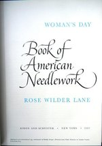 WOMAN'S DAY BOOK OF AMERICAN NEEDLEWORK. A comprehensive history from Co... - $91.21
