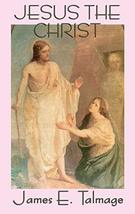 Jesus the Christ [Hardcover] Talmage, James E. - $15.83