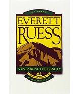 Everett Ruess: A Vagabond for Beauty [Paperback] Rusho, W. L. - $9.36