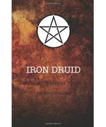 Iron Druid: The Real Magic of Atticus O'Sullivan: Unofficial Grimoire Tr... - $14.80