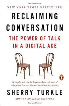 Reclaiming Conversation: The Power of Talk in a Digital Age by Sherry Turkle Rep