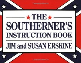 Southerner's Instruction Book, The [Paperback] Erskine, Jim and Erskine,... - $3.71