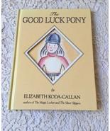 The Good Luck Pony by Elizabeth Koda-Callan  1990  Hardcover, Teacher's ... - $6.99