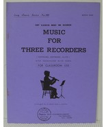 MUSIC FOR 3 RECORDERS Sheet Music Book CLASSICAL Alto & Soprano Vintage ... - $4.37