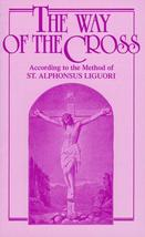 The Way of the Cross According  to Saint Alphonsus Liguori