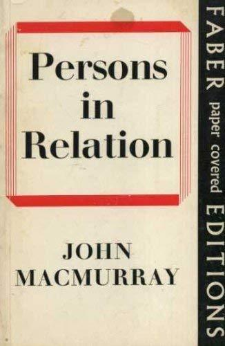 Persons in Relation (The form of the personal / John Macmurray) by John Macmurra
