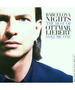 Barcelona Nights: Best Of Ottmar Liebert -Vol.1 - $15.00