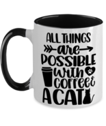 Cat Coffee Mug Two Tone, All Things Are Possible With Coffee & A Cat, Un... - £16.39 GBP